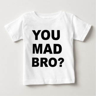 You Mad Bro? Baby T-Shirt