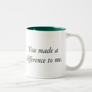 You made a difference to me Mug