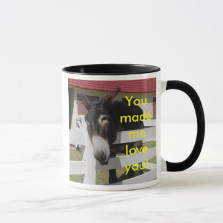 You Made Me Love You Mug