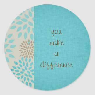 You Make a Difference Classic Round Sticker