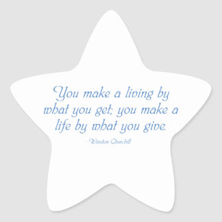 You Make a Life By What You Give Star Sticker