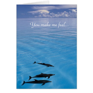 You make me feel... greeting card