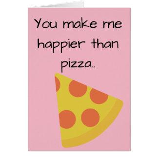 You make me happier than pizza card