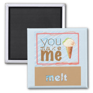 """You Make Me Melt"" Ice Cream Cone Magnet"