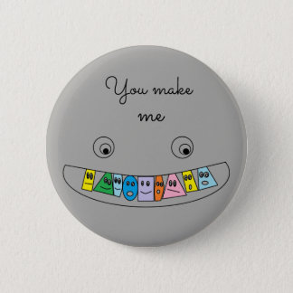 You make me SMILE Colorful Toothy Smile 2 Inch Round Button