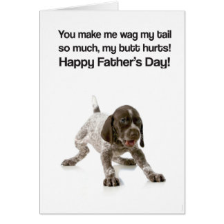 You Make Me Wag My Tail Dad (GSP Puppy) - Card