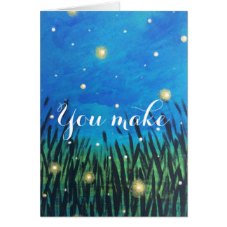 You Make My Day Better Firefly Greeting Card