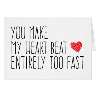 You Make My Heart Beat Fast Card