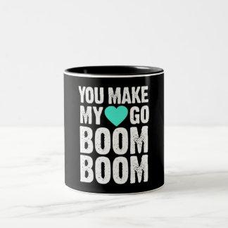 *YOU MAKE MY HEART GO BOOM BOOM* MUG
