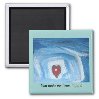 YOU MAKE MY HEART HAPPY SQUARE MAGNET