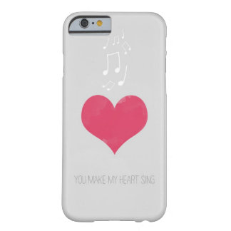 You Make My Heart Sing iPhone 6 case
