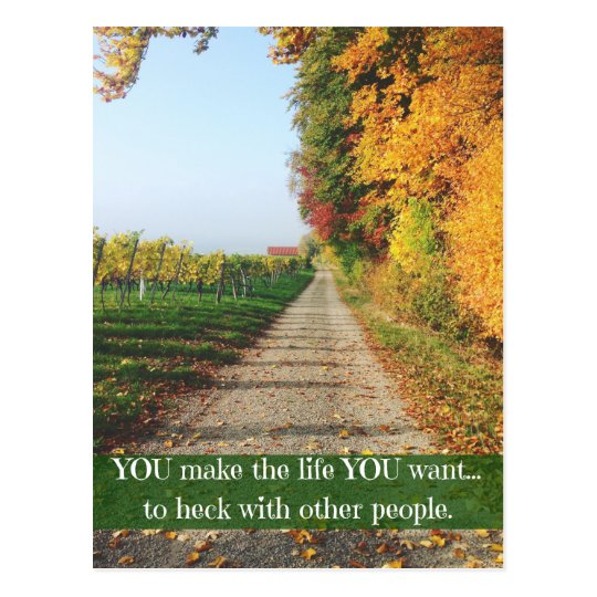You Make the Life You Want Postcard