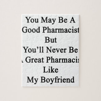 You May Be A Good Pharmacist But You'll Never Be A Puzzle