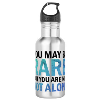 You may be RARE but you are NOT ALONE Water Bottle