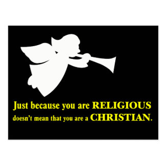 You may be religious but you aren't a Christian Postcard