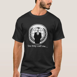 You may call me... T-Shirt