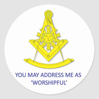 YOU MAY CALL ME 'WORSHIPFUL' CLASSIC ROUND STICKER