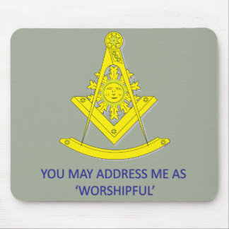 YOU MAY CALL ME 'WORSHIPFUL' MOUSE PAD