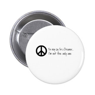 You May Say I'm a Dreamer 2 Inch Round Button