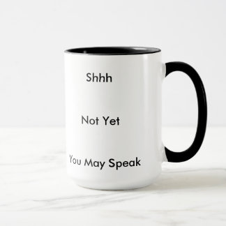 You May Speak Mug