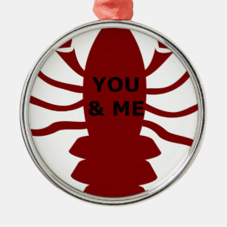 You & Me are Lobsters Metal Ornament