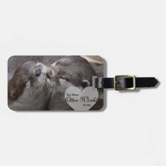 You Mean Otter World To Me Otters Love Kissing Luggage Tag