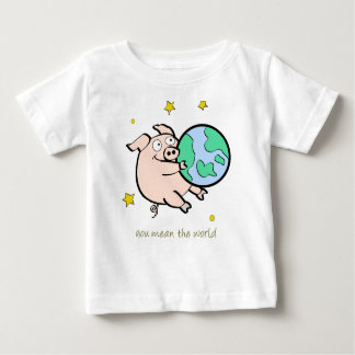 You Mean the World to Me Baby T-Shirt