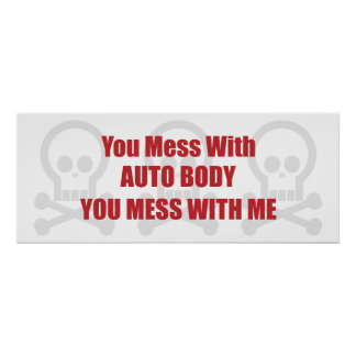 You Mess With Auto Body You Mess With Me Poster