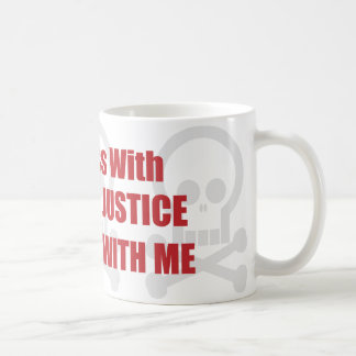 You Mess With Criminal Justice You Mess With Me Coffee Mug