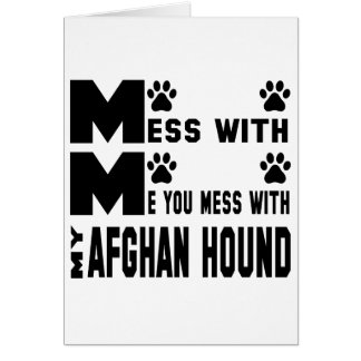 You mess with my Afghan Hound Card