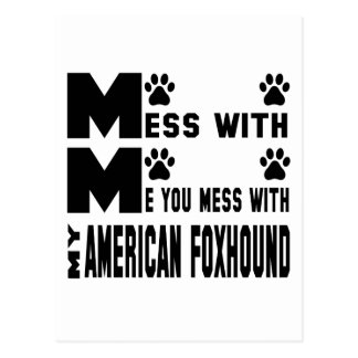 You mess with my American Foxhound Postcard