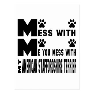 You mess with my American Staffordshire Terrier Postcard