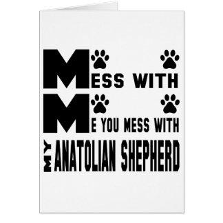 You mess with my Anatolian Shepherd Card