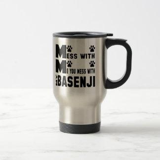 You mess with my Basenji Travel Mug
