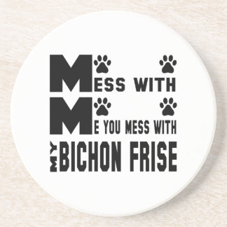 You mess with my Bichon Frise Drink Coasters