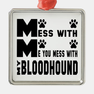 You mess with my Bloodhound Silver-Colored Square Ornament