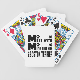 You mess with my Boston Terrier Bicycle Playing Cards
