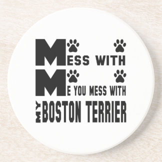 You mess with my Boston Terrier Drink Coaster