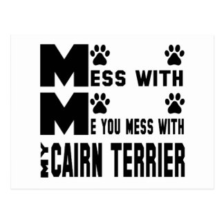 You mess with my Cairn Terrier Postcard