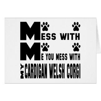 You mess with my Cardigan Welsh Corgi Card