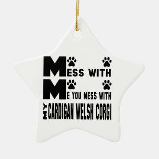You mess with my Cardigan Welsh Corgi Ceramic Star Ornament