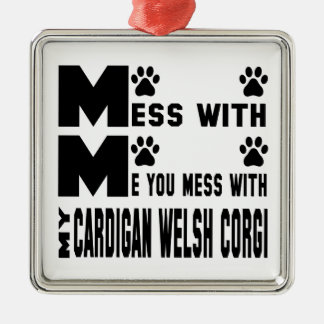 You mess with my Cardigan Welsh Corgi Silver-Colored Square Ornament