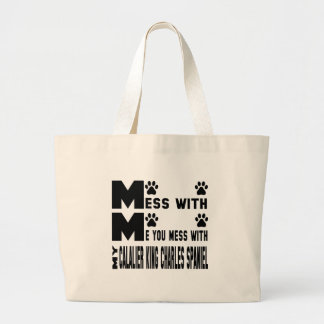 You mess with my Cavalier King Charles Spaniel Large Tote Bag