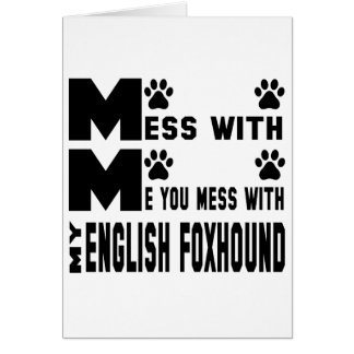 You mess with my English Foxhound Card