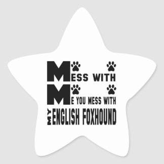 You mess with my English Foxhound Star Sticker