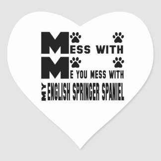 You mess with my English Springer Spaniel Heart Sticker