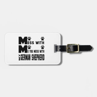 You mess with my German Shepherd Luggage Tag