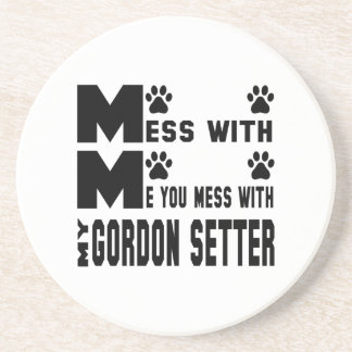 You mess with my Gordon Setter Beverage Coasters