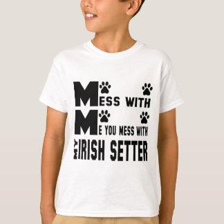 You mess with my Irish Setter T-Shirt