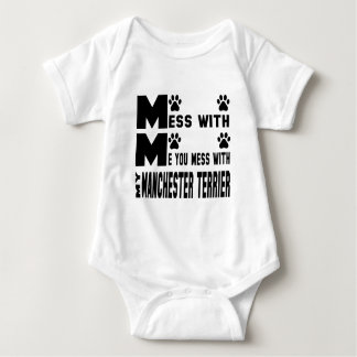 You mess with my Manchester Terrier Baby Bodysuit